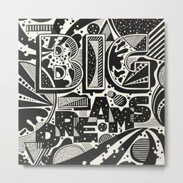 Big Dreams Metal Print