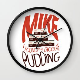 Dustin's Chocolate Pudding (It's Been Found) Wall Clock