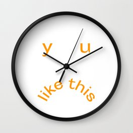 Y U LIKE THIS Frowny Face in Orange Wall Clock