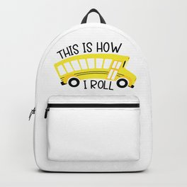 This is how I roll Backpack