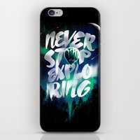 never stop exploring iPhone & iPod Skins featuring NEVER STOP EXPLORING by dzeri29