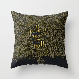 Follow your own path Throw Pillow