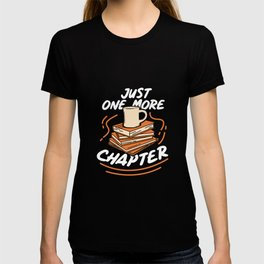 Book Reading - Just One More Chapter T-shirt