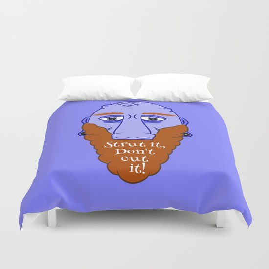 Beard Strut it Duvet Cover