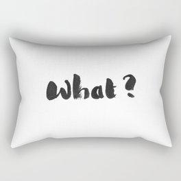 What?  Rectangular Pillow