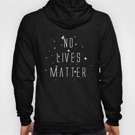 No Lives Matter Hoody
