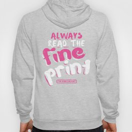 Pregnancy Announcement Always Read The Fine Print Mom To Be Funny Gift Hoody