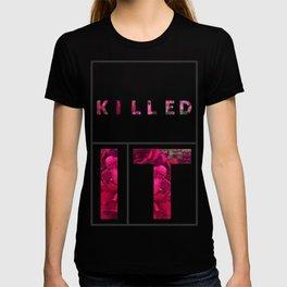 Killed IT T-shirt