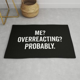Overreacting Funny Quote Rug
