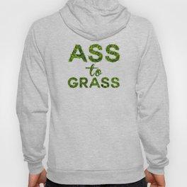 Ass to Grass Hoody