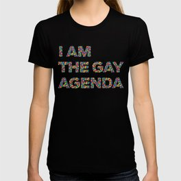 I Am The Gay Agenda T-shirt