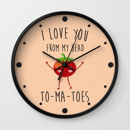 I Love You From My Head ToMaToes, Funny, Quote Wall Clock