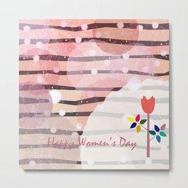 Happy Woman's Day Metal Print
