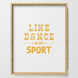 Line Dance Is My Sport Serving Tray