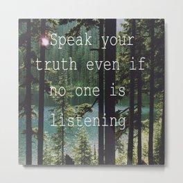 SPEAK YOUR TRUTH Metal Print