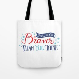 You are Braver than you think Tote Bag