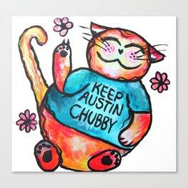 Keep Austin Chubby Chubbycat Canvas Print