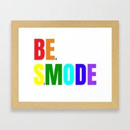 Be Smode! - #Beastmode - Fitness Inspiration Framed Art Print