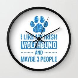 I Like My Irish Wolfhound And Maybe 3 People wb Wall Clock