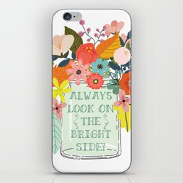 Always Look On The Bright Side iPhone Skin