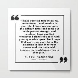 35   | Sheryl Sandberg Quotes | 190902 Metal Print