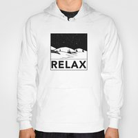relax Hoodies featuring Relax by notalkingplz
