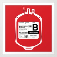 My Blood Type is B, for Best-ever! Art Print