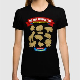 The Only Animals I Eat are Animal Crackers T-shirt
