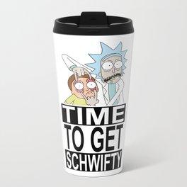 time to get schwifty Metal Travel Mug