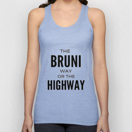 The Bruni Way or The Highway Unisex Tank Top
