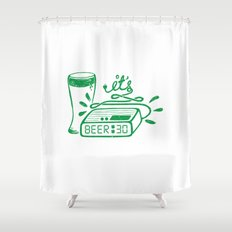 Beer Thirty! Shower Curtain