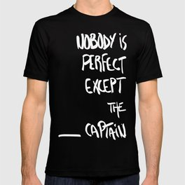 Nobody is perfect except the Captain T-shirt
