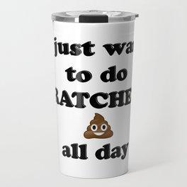 Ratchet Shit Travel Mug