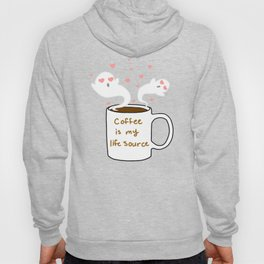 Coffee is my life source  Hoody