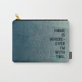Home is with You Carry-All Pouch