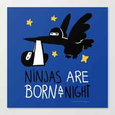 Ninjas are born at night Canvas Print