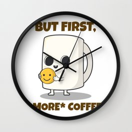 But First, More Coffee! Wall Clock
