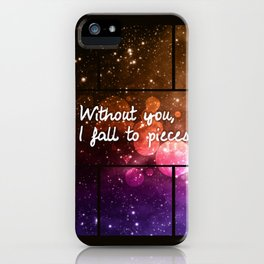 Without you I fall to pieces iPhone Case