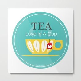 TEA - Love in A Cup Metal Print