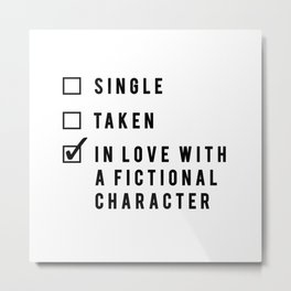 In Love With A Fictional Character Metal Print