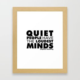 Quiet People have the Loudest Minds | Typography Introvert Quotes White Version Framed Art Print