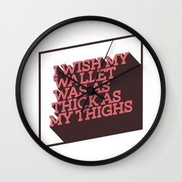 Skinny Wallet Thick Thighs Wall Clock