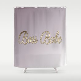 BossBabe Shower Curtain