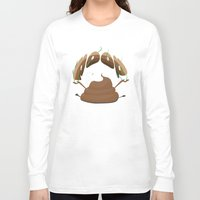 poop Long Sleeve T-shirts featuring Poop by Slemdawg Hundredaire