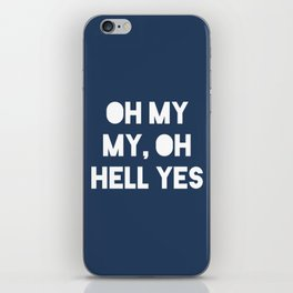 Oh My My, Oh Hell Yes iPhone Skin