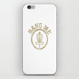 Bang Me Disc Golf Distressed iPhone Skin