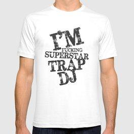 I'm a superstar trap dj |  Rave, EDM, Junglist, dj gift, Dubstep, Dnb, DJ gift T-shirt
