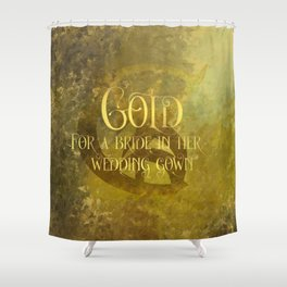 GOLD for a bride in her wedding gown. Shadowhunter Children's Rhyme. Shower Curtain
