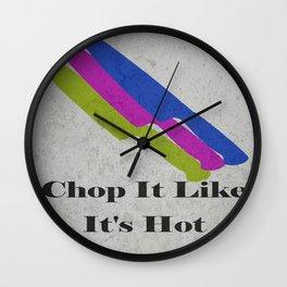 Chop It Like It's Hot Wall Clock