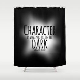 Who We Are In The Dark Shower Curtain